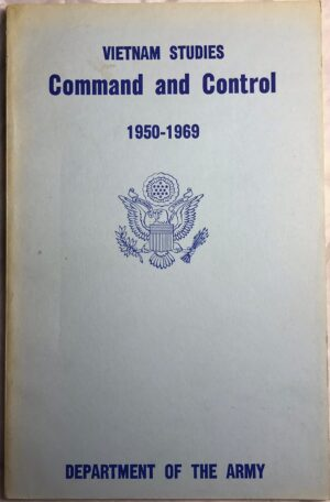 Vietnam Studies Command and Control 1950-1969 by Major General George S. Eckhardt