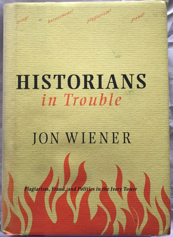 Historians in Trouble, by Jon Wiener