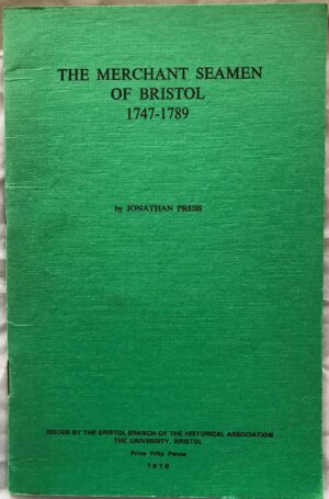 The Merchant Seamen of Bristol 1747-1789, by Jonathan Press