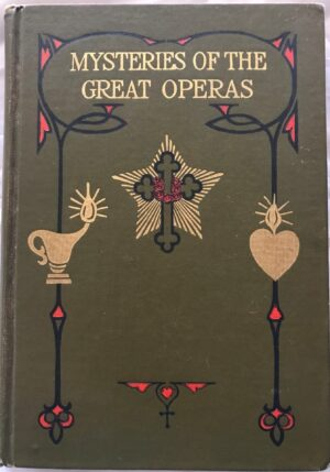 Mysteries of the Great Operas by Max Heindel