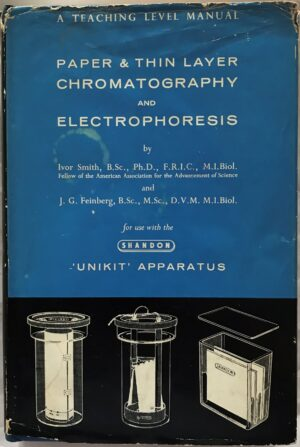 Paper & Thin Layer Chromatography and Electrophoresis by Ivor Smith and J.G Feinberg
