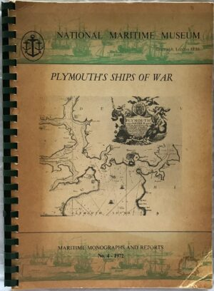 Plymouth's Ships of War. By Lieutenant Commander K.V Burns, DSM, RN