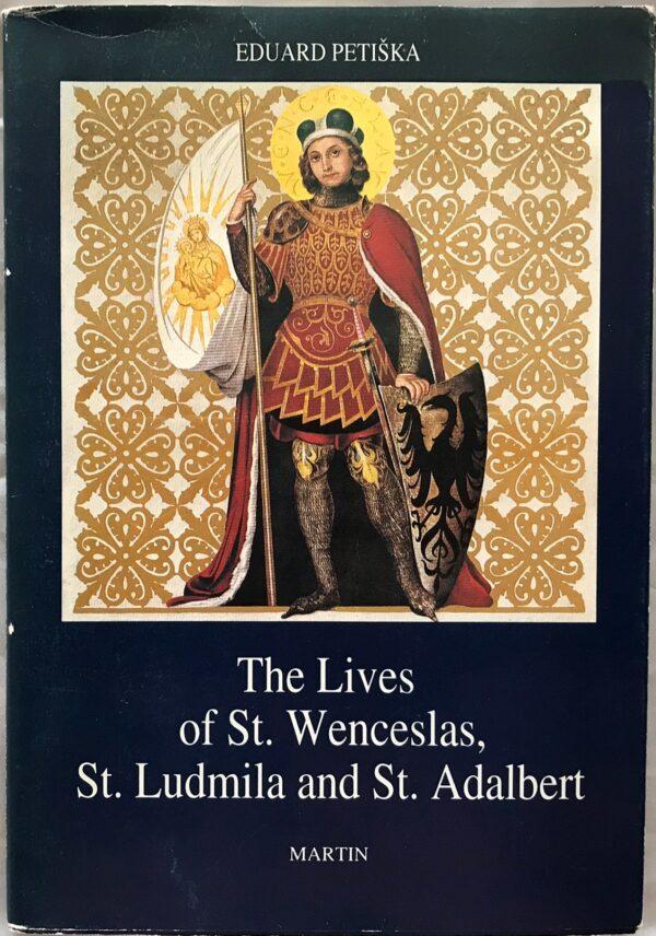 The Lives of St. Wenceslas, St. Ludmila and St. Adalbert by Eduard Petiška
