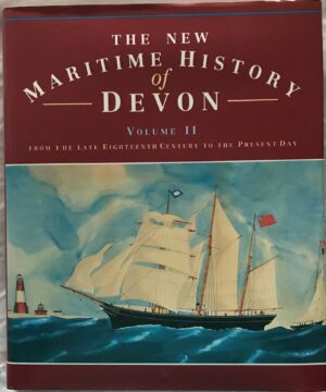 The New Maritime History of Devon Volume II