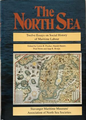 The North Sea, Twelve Essays on Social History of Maritime Labour