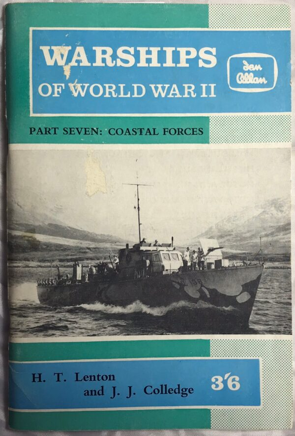 Warships of World War II, Part Seven: Coastal Forces by H T Lenton and J J Colledge
