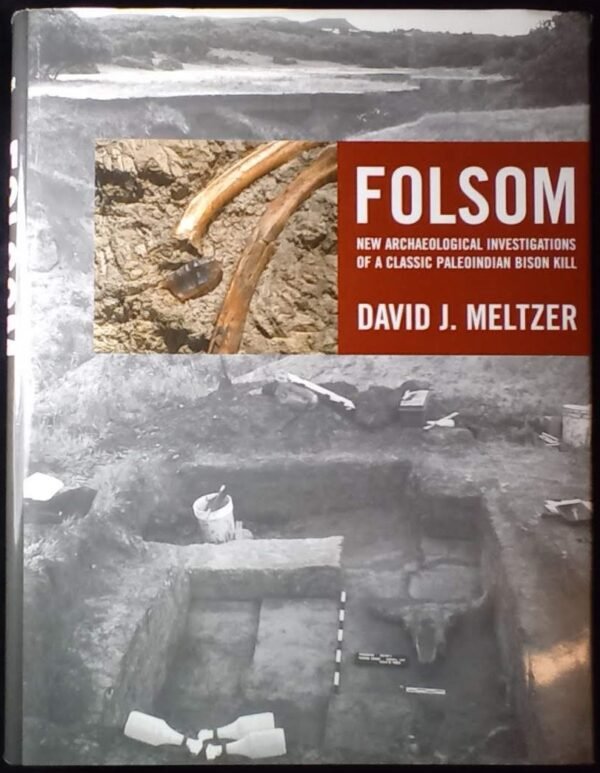 folsom new archaeological investigations of a classic paleoindian bison kill